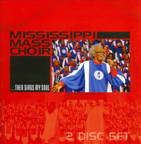 ..Then Sings My Soul by Mississippi Mass Choir